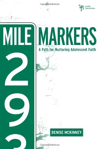 9780310292791: Mile Markers: A Path for Nurturing Adolescent Faith (Youth Specialties)