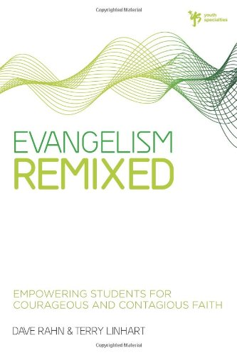 9780310292937: Evangelism Remixed: Empowering Students for Courageous and Contagious Faith