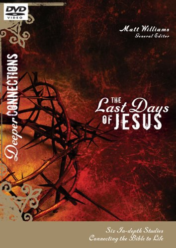9780310292968: The Last Days of Jesus: Six In-Depth Studies Connecting the Bible to Life