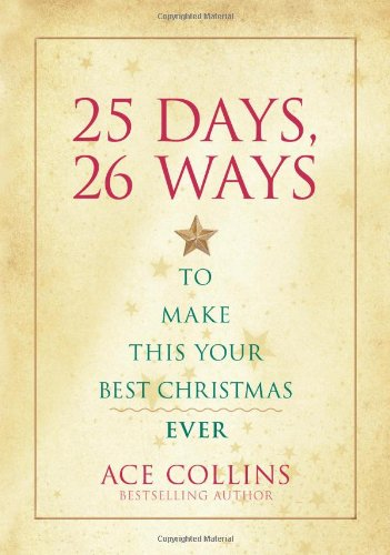9780310293149: 25 Days, 26 Ways to Make This Your Best Christmas Ever