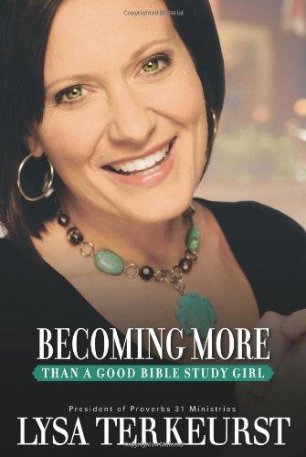 9780310293255: Becoming More Than a Good Bible Study Girl