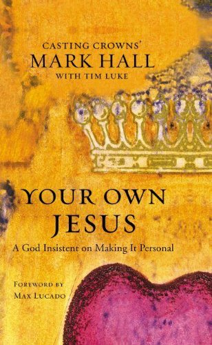 9780310293323: Your Own Jesus: A God Insistent on Making It Personal