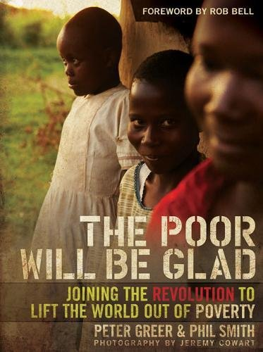 9780310293590: The Poor Will Be Glad: Joining the Revolution to Lift the World Out of Poverty