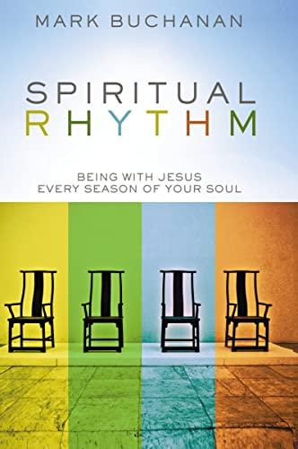 9780310293651: Spiritual Rhythm: Being with Jesus Every Season of Your Soul