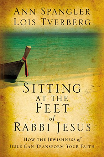 9780310293750: Sitting at the Feet of Rabbi Jesus: How the Jewishness of Jesus Can Transform Your Faith