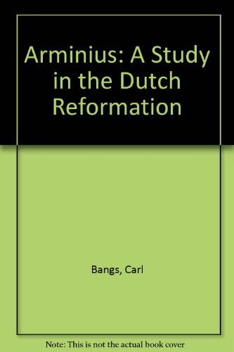 9780310294818: Arminius: A Study in the Dutch Reformation