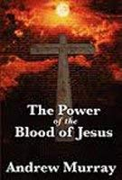 The Power of the Blood of Jesus (Clarion Classics): Andrew Murray