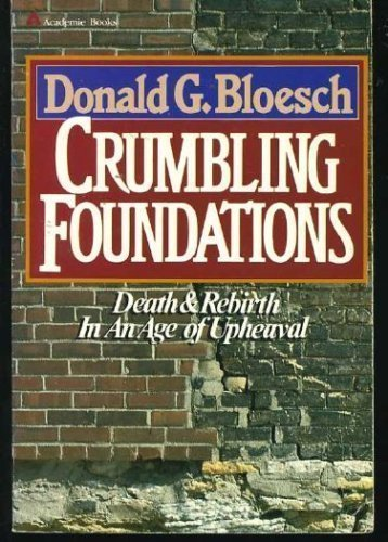9780310298212: Crumbling Foundations: Death and Rebirth In An Age of Upheaval