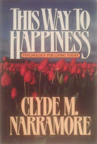 This Way to Happiness: Narramore, Clyde