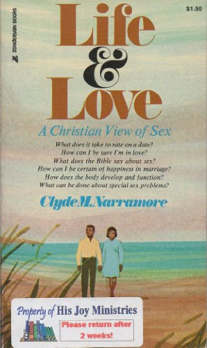 Life and Love: A Christian View of: Narramore, Clyde M.