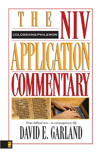 Colossians, Philemon (NIV Application Commentary, The) (0310303982) by Garland, David E.