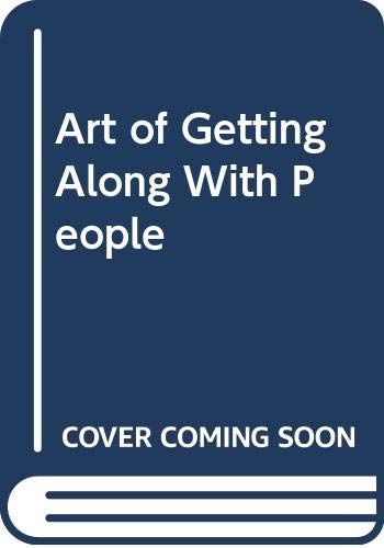 9780310306108: The Art of Getting Along With People