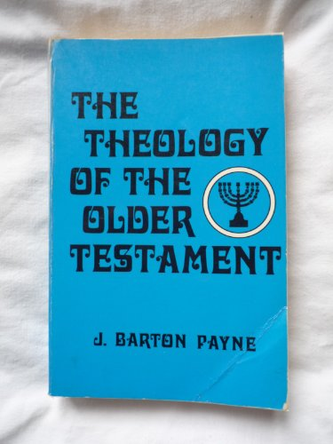 Theology of the Older Testament (031030721X) by J. Barton Payne