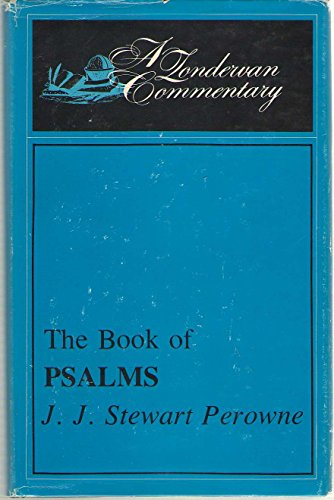 The Book of Psalms: J. J. Stewart Perowne