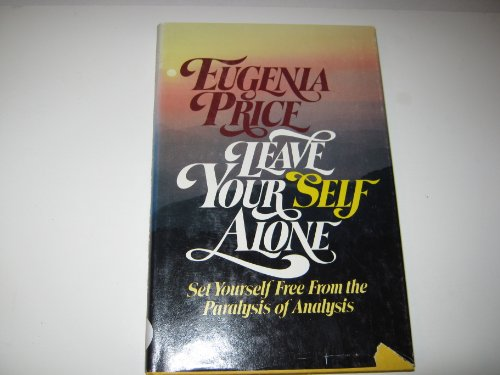 Leave Your Self Alone: Set Yourself Free: Price, Eugenia