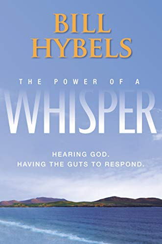 9780310318224: The Power of a Whisper: Hearing God, Having the Guts to Respond