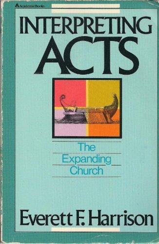 Interpreting Acts: The Expanding Church: Harrison, Everett F.