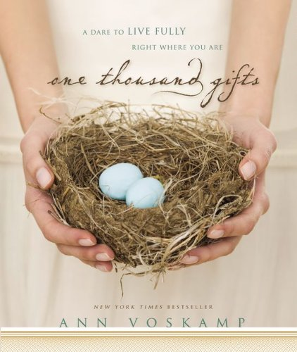 9780310318651: One Thousand Gifts: A Dare to Live Fully Right Where You Are