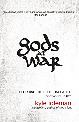 9780310318842: Gods at War: Defeating the Idols that Battle for Your Heart