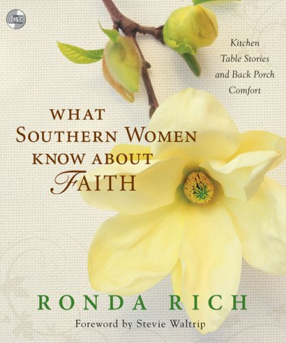 9780310319207: What Southern Women Know about Faith: Kitchen Table Stories and Back Porch Comfort