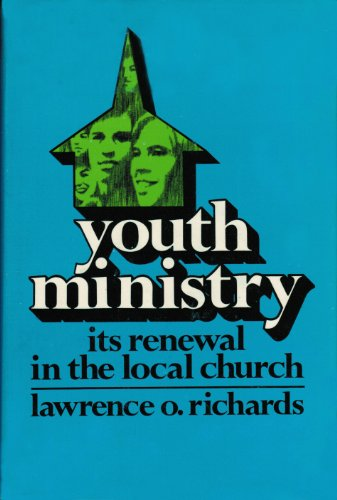 9780310319504: Youth ministry; its renewal in the local church