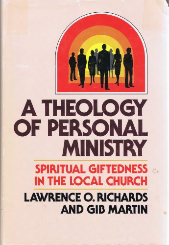 personal theology of ministry A theology of personal ministry: spiritual giftedness in the local church [lawrence o richards, gib martin] on amazoncom free shipping on qualifying offers.