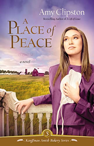 9780310319955: A Place of Peace (Kauffman Amish Bakery)