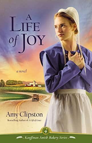 9780310319962: A Life of Joy: A Novel (Kauffman Amish Bakery Series)