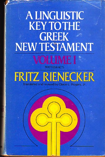 9780310320203: A Linguistic Key to the Greek New Testament (Volume 1: Matthew through Acts)