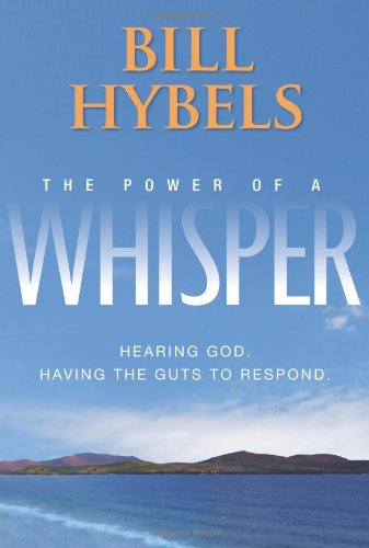 9780310320746: The Power of a Whisper: Hearing God, Having the Guts to Respond