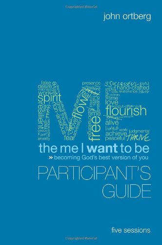 9780310320791: The Me I Want to Be Participant's Guide: Becoming God's Best Version of You