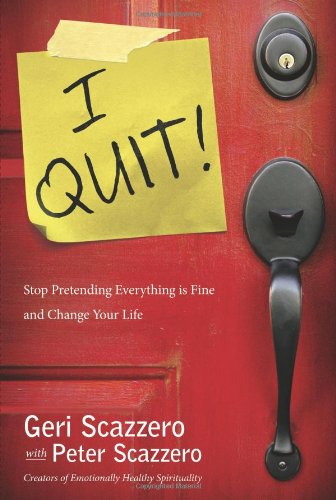 9780310321965: I Quit!: Stop Pretending Everything Is Fine and Change Your Life