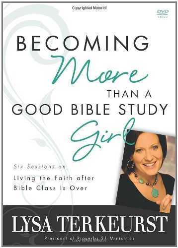 9780310322085: Becoming More Than a Good Bible Study Girl Participant's Guide: Living the Faith after Bible Class Is Over