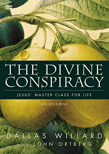 The Divine Conspiracy: Jesus' Master Class for Life: Six Lessons: Willard, Dallas