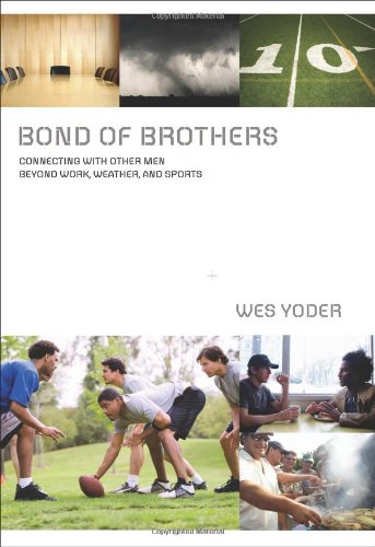9780310324539: Bond of Brothers: Connecting with Other Men Beyond Work, Weather, and Sports