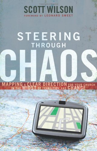 9780310324638: Steering through Chaos: Mapping a Clear Direction for Your Church in the Midst of Transition and Change
