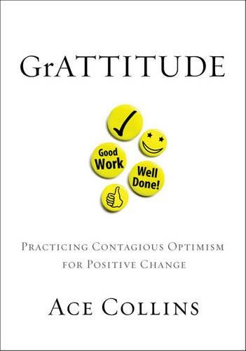 9780310324775: GrATTITUDE: Practicing Contagious Optimism for Positive Change