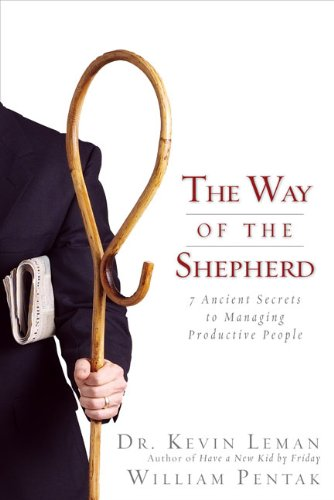 9780310324980: The Way of the Shepherd: 7 Ancient Secrets to Managing Productive People