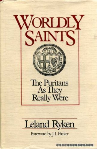 9780310325000: Worldly Saints: The Puritans As They Really Were