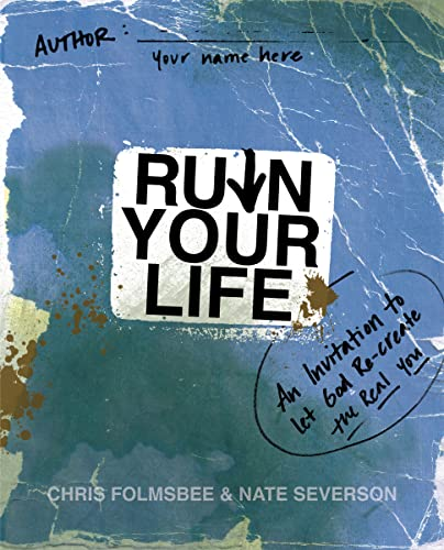 9780310325628: Ruin Your Life: An Invitation to Let God Re-create the Real You