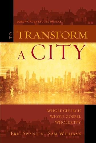 9780310325864: To Transform a City: Whole Church, Whole Gospel, Whole City