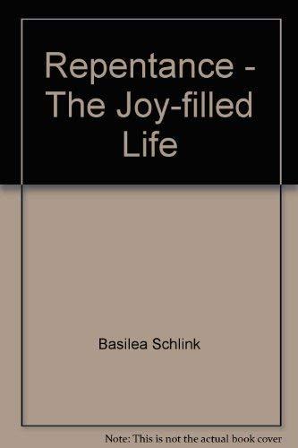 Repentance: The Joy Filled Life: M. Basilea Schlink