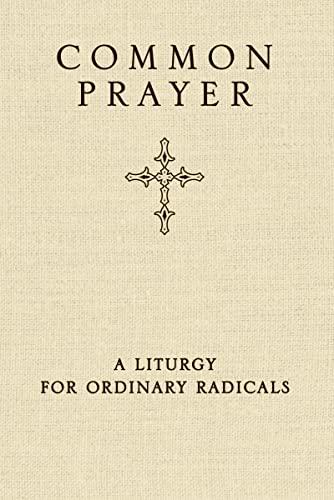9780310326199: Common Prayer: A Liturgy for Ordinary Radicals