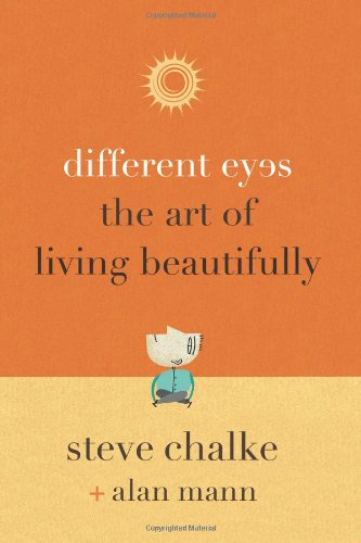 Different Eyes: The Art of Living Beautifully (9780310326809) by Steve Chalke; Alan Mann