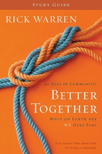 9780310326847: Better Together Study Guide: What On Earth Are We Here For? (Living with Purpose)