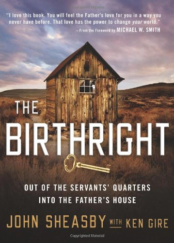 9780310327462: The Birthright: Out of the Servant's Quarters into the Father's House