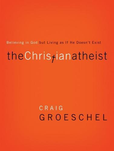 9780310327899: The Christian Atheist Video Study: Believing in God but Living as If He Doesn't Exist