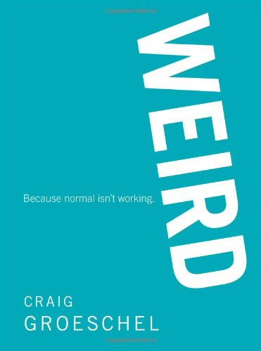 9780310327905: WEIRD: Because Normal Isn't Working