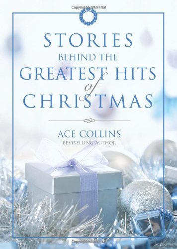 9780310327950: Stories Behind the Greatest Hits of Christmas