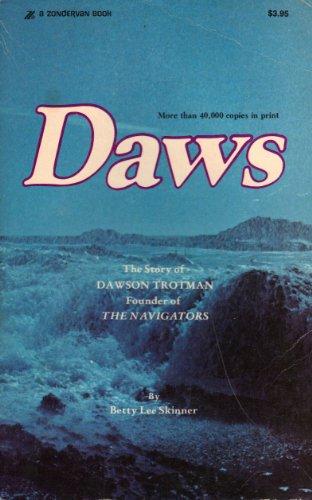 Daws: The Story of Dawson Trotman, Founder of the Navigators: Skinner, Betty Lee.